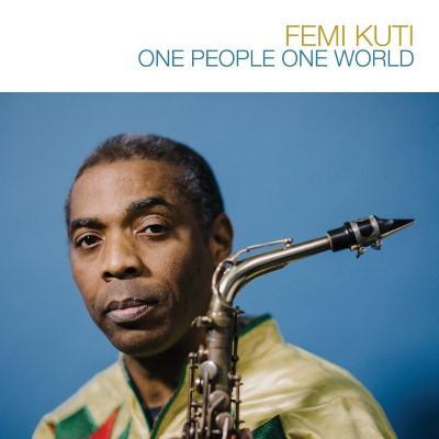 Kuti, Femi - One People One World