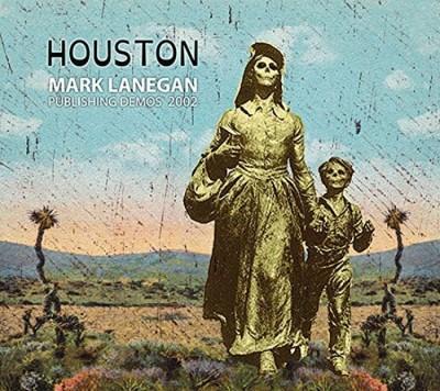 Lanegan, Mark - Houston (Publishing Demos 2002)