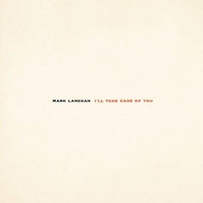 Lanegan, Mark - I'll Take Care of You (LP)