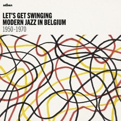 Let's Get Swinging (Modern Jazz In Belgium 1950-70) (2CD+BOEK)