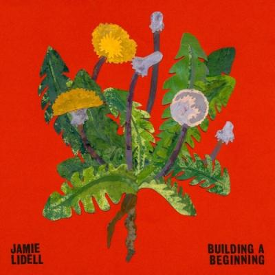 Lidell, Jamie - Building A Beginning