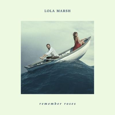 Lola Marsh - Remember Roses (LP)
