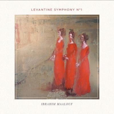 Maalouf, Ibrahim - Levantine Sympony No.1