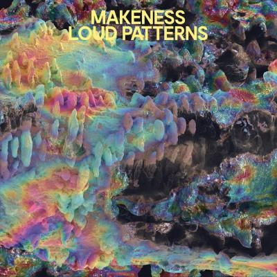 Makeness - Loud Patterns (Translucent Yellow Vinyl) (LP)