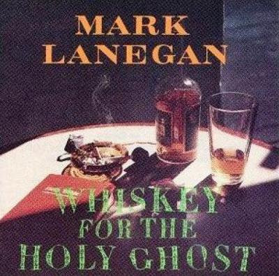 Lanegan, Mark - Whiskey For The Holy Ghost (cover)