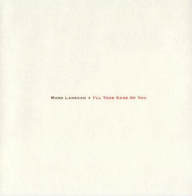 Lanegan, Mark - I'll Take Care Of You (cover)