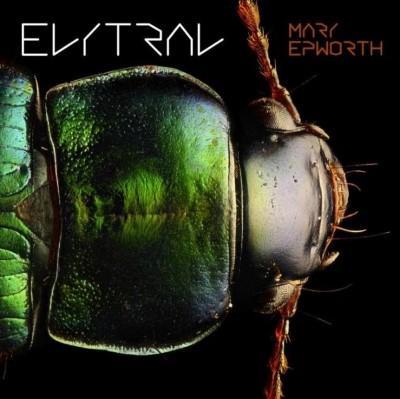 Mary Epworth - Elytral (LP+Download)