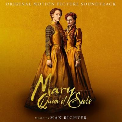 Mary Queen of Scots (OST by Max Richter)