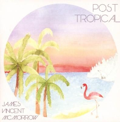 Mcmorrow, James Vincent - Post Tropical