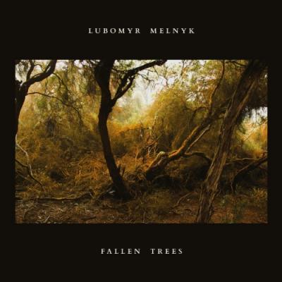 Melnyk, Lubomyr - Fallen Trees (LP)