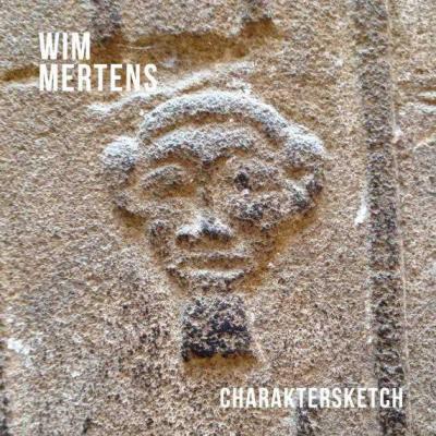 Mertens, Wim - Charaktersketch
