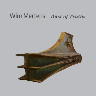 Merten, Wim - Dust Of Truths