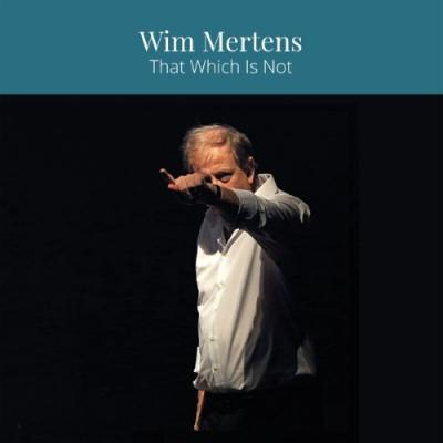 Mertens, Wim - That Which is Not