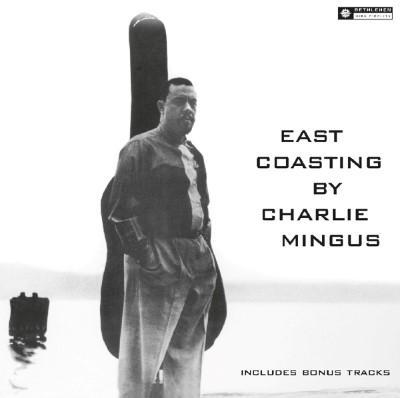 Mingus, Charles - East Coasting