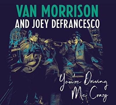 Morrison, Van & Joey Defrancesco - You're Driving Me Crazy (2LP)