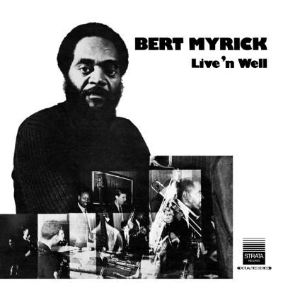 Myrick, Bert - Live 'N Well (2LP)