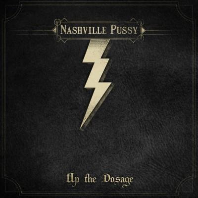 Nashville Pussy - Up The Dosage
