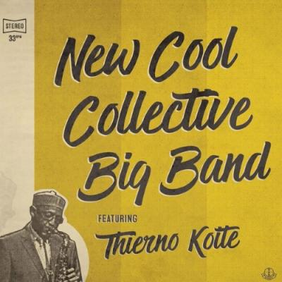 New Cool Collective Big Band & Thierno Koite - New Cool Collective Big Band & Thierno Koite (LP)