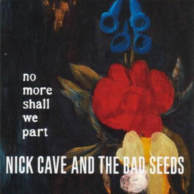 Cave, Nick & The Bad Seeds - No More Shall We Part (cover)