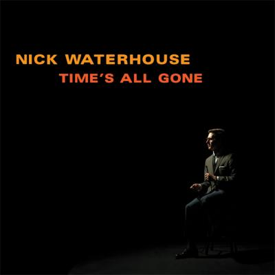 Waterhouse, Nick - Time's All Gone (cover)