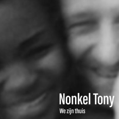 Nonkel Tony - We Zijn Thuis