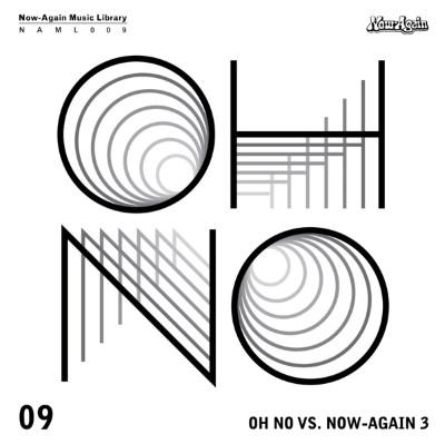 Oh No - Oh No Vs. Now-Again III