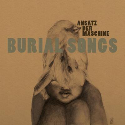 Ansatz Der Maschine - Burial Songs (LP)