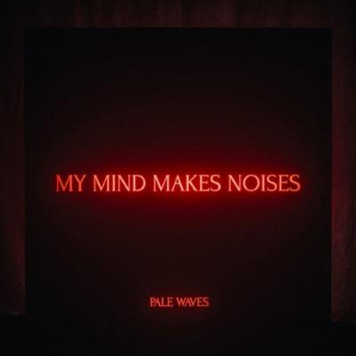 Pale Waves - My Mind Makes Noises (2LP)