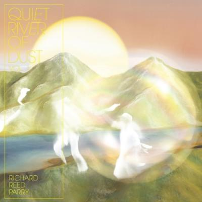 Parry, Richard Reed - Quiet River of Dust 1