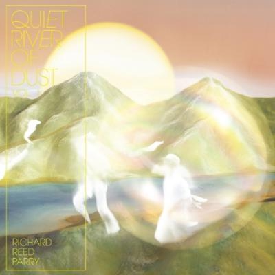 Parry, Richard Reed - Quiet River of Dust 1 (LP)