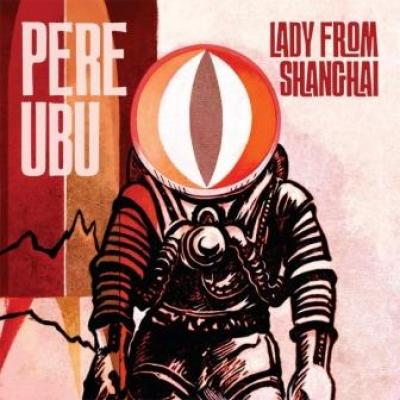 Pere Ubu - Lady From Shanghai (LP) (cover)