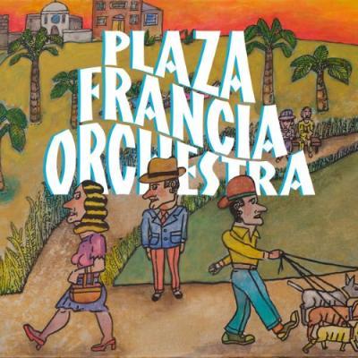 Plaza Francia - Plaza Francia Orchestra