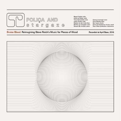 Poliça & Stargaze - Bruise Blood (Reimagining Steve Reich's Music For Pieces Of Wood) (LP)
