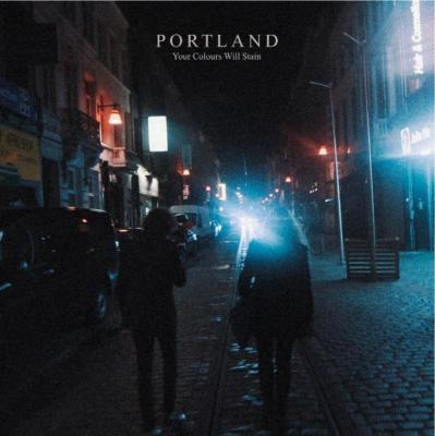 Portland - Your Colours Will Stain (2LP+Download)