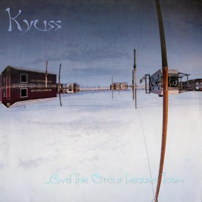 KYUSS - And the Circus Leaves Town (LP)