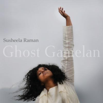 Raman, Susheela - Ghost Gamelan
