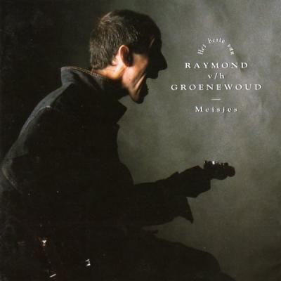 Raymond Van Het Groenewoud - Meisjes (Beste Van) (cover)