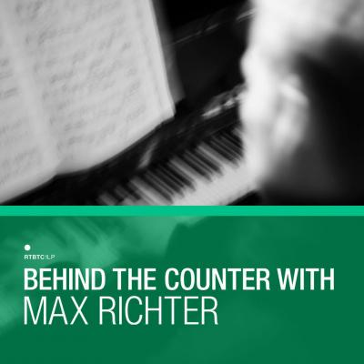 Richter, Max - Behind The Counter with