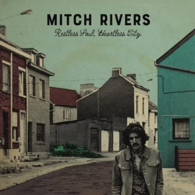 Rivers, Mitch - Restless Soul, Heartless City (LP)