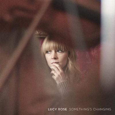 Rose, Lucy - Something's Changing (LP)