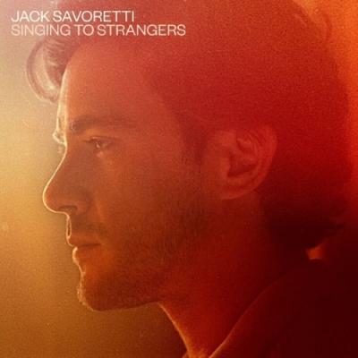 Savoretti, Jack - Singing To Strangers (Deluxe)
