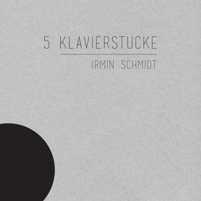 Schmidt, Irmin - 5 Klavierstucke (LP)