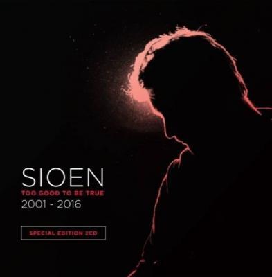 Sioen - Too Good To Be True (2CD)