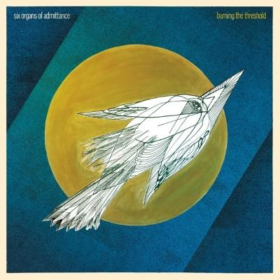 Six Organs of Admittance - Burning the Threshold (LP)