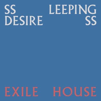 Ssleeping Desiress - Exile House (LP)