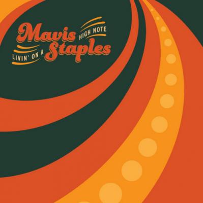 Staples, Mavis - Livin' On A High Note (LP)