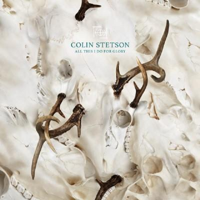Stetson, Colin - All This I Do For Glory (LP)