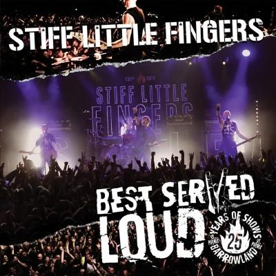 Stiff Little Fingers - Best Served Loud (Live At Barrowland) (2LP)