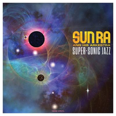 Sun Ra & His Arkestra - Super-Sonic Jazz (LP)