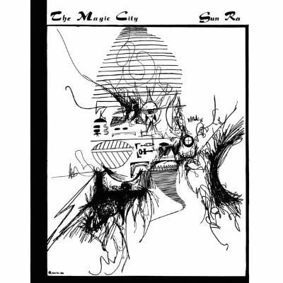 Sun Ra & His Solar Arkestra - Magic City